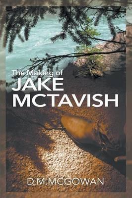 The Making of Jake McTavish (Paperback)