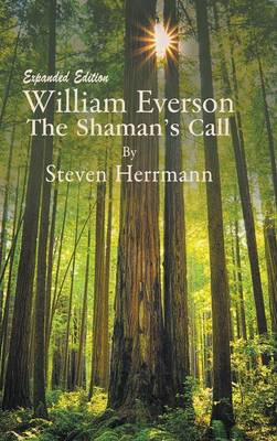 William Everson: The Shaman's Call-Expanded Edition (Hardback)
