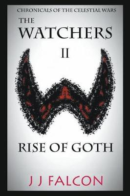 The Watchers and the Rise of Goth: Book 2 (Paperback)