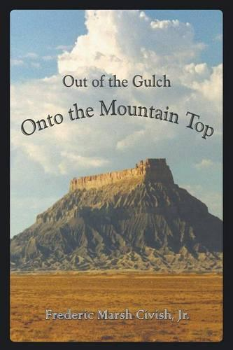 Out of the Gulch, Onto the Mountain Top (Paperback)