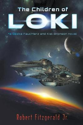 The Children of Loki: *a Gezka Faucmerz and Kiel Bronson Novel (Paperback)