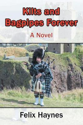 Kilts and Bagpipes Forever (Paperback)
