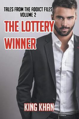 The Lottery Winner: Tales from the Addict Files Volume 2 (Paperback)