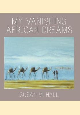 My Vanishing African Dreams (Hardback)