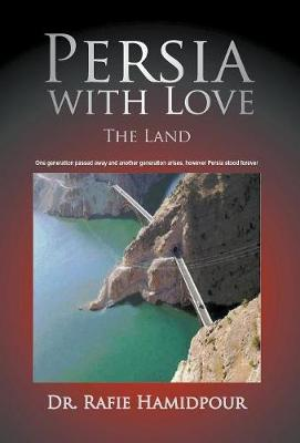 Persia with Love: The Land (Hardback)