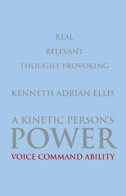 A Kinetic Person's Power: Voice Command Ability (Paperback)