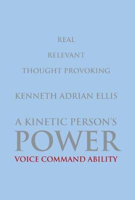 A Kinetic Person's Power: Voice Command Ability (Hardback)