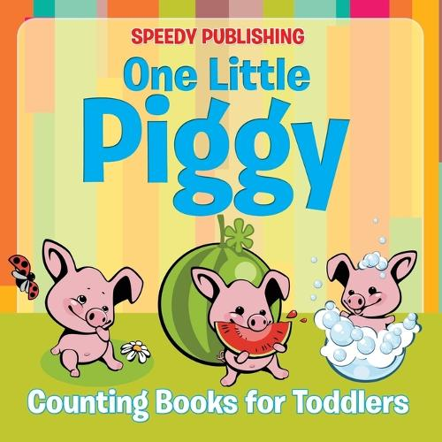 One Little Piggy: Counting Books for Toddlers (Paperback)