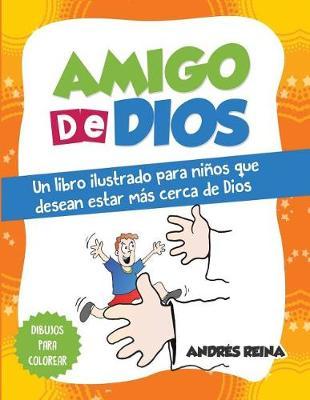 Amigo de Dios: Un Libro Ilustrado Para Ni os Que Desean Estar M s Cerca de Dios (Paperback)