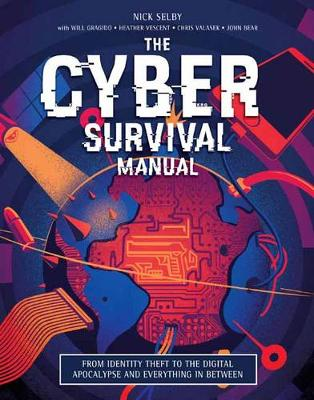 Cyber Attack Survival Manual: From Identity Theft to The Digital Apocalypse and Everything in Between (Paperback)