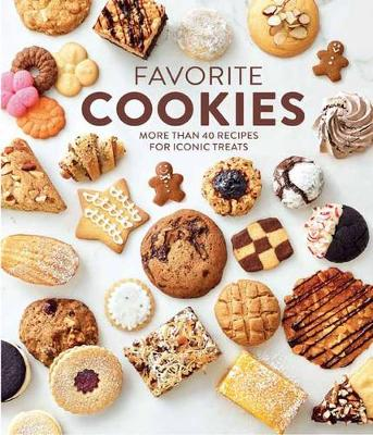 Favorite Cookies: More than 40 Recipes for Iconic Treats (Hardback)