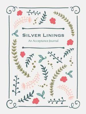 Silver Linings: A Journal for Navigating Life's Challenges (Paperback)