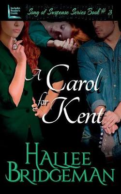 A Carol for Kent: Song of Suspense Series book 3 - Song of Suspense 3 (Paperback)