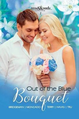 Out of the Blue Bouquet: Crossroads Collection 1 (Paperback)