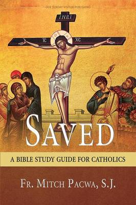 Saved: A Bible Study Guide for Catholics (Paperback)