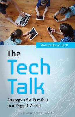 The Tech Talk: Strategies for Families in a Digital World (Paperback)