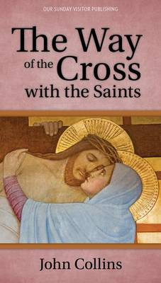 The Way of the Cross with the Saints (Paperback)