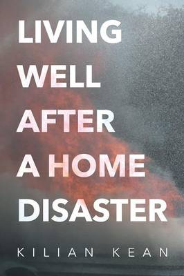 Living Well After a Home Disaster (Paperback)