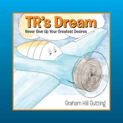 Tr's Dream: Never Give Up Your Greatest Desires (Paperback)