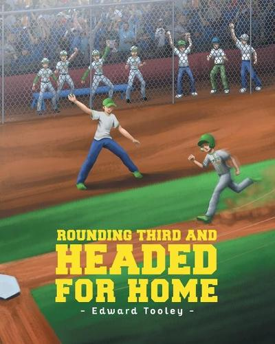Rounding Third and Headed for Home (Paperback)