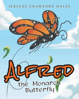 Alfred the Monarch Butterfly (Paperback)
