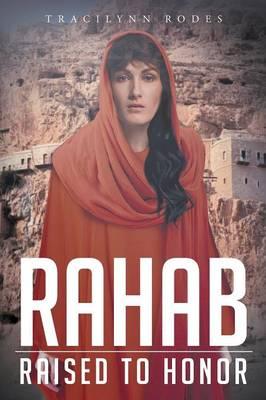 Rahab: Raised to Honor (Paperback)