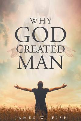 Why God Created Man (Paperback)