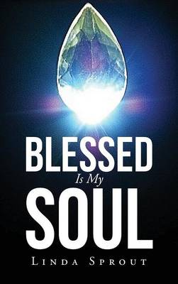 Blessed Is My Soul (Hardback)