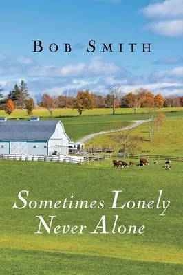 Sometimes Lonely Never Alone (Paperback)
