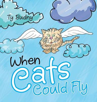 When Cats Could Fly (Hardback)