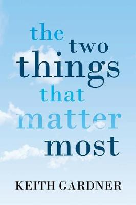 The Two Things That Matter Most (Paperback)