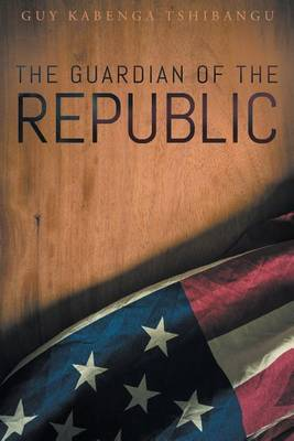 The Guardian of the Republic (Paperback)