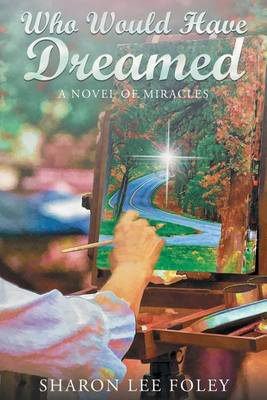 Who Would Have Dreamed: A Novel of Miracles (Paperback)