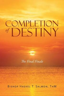 Completion of Destiny: The Final Finale (Paperback)
