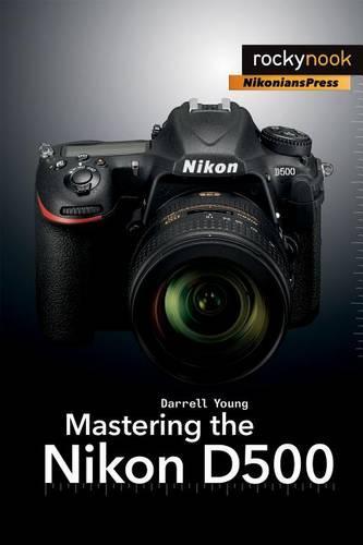 Mastering the Nikon D500 (Paperback)