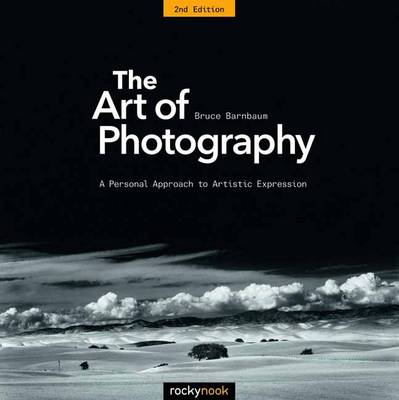 The Art of Photography: A Personal Approach to Artistic Expression (Paperback)