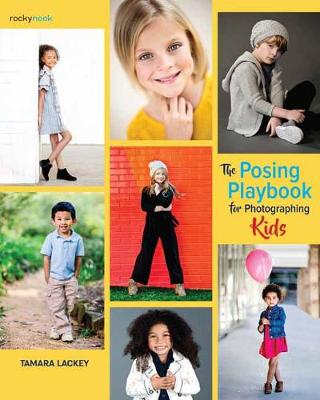 The Posing Playbook for Photographing Kids (Paperback)