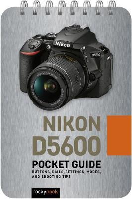 Nikon D5600: Pocket Guide (Spiral bound)
