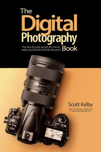 The Digital Photography Book: The Step-by-Step Secrets for how to Make Your Photos Look Like the Pros (Paperback)