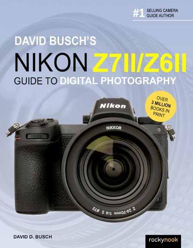 David Busch's Nikon Z7 II/Z6 II (Paperback)