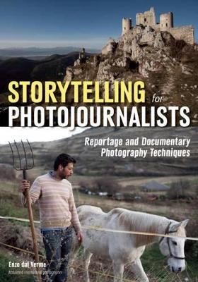 Storytelling For Photojournalists: Reportage and Documentary Photography Techniques (Paperback)