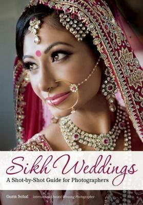 Sikh Weddings: A Shot-by-Shot Guide for Photographers (Paperback)