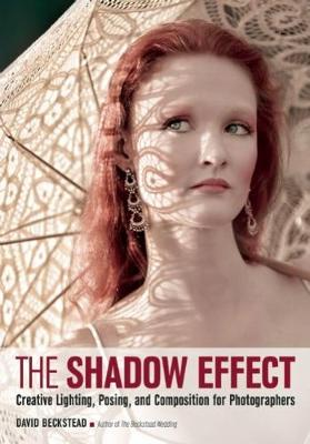 The Shadow Effect: Creative Lighting, Posing, and Composition for Photographers (Paperback)
