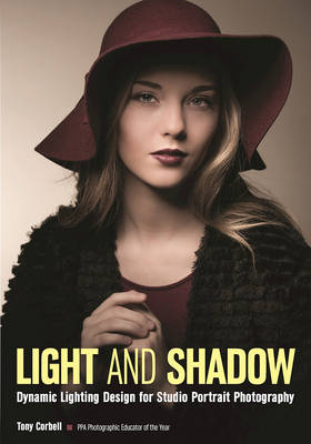 Light And Shadow: Dynamic Lighting Design for Studio Portrait Photography (Paperback)