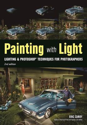 Painting With Light: Lighting & Photoshop Techniques for Photographers, 2nd Ed. (Paperback)