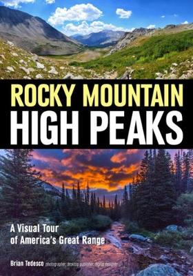 Explore The Rocky Mountain High Peaks: A Visual Tour Of America's Great Mountains (Paperback)