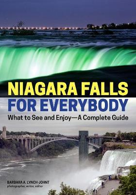 Niagara Falls For Everybody: What to See and Enjoy - A Complete Guide (Paperback)