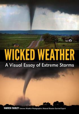 Wicked Weather: A Visual Essay of Extreme Storms (Paperback)