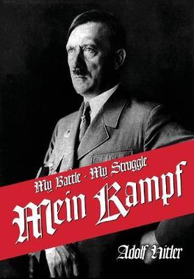 My Struggle: Mein Kamphf - Mein Kampt - Mein Kampf (Hardback)