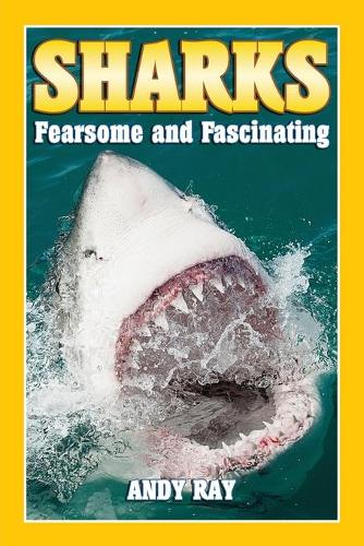 Sharks: Fearsome and Fascinating (Paperback)
